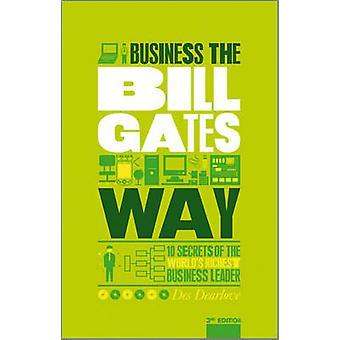 Den obehöriga guiden att göra affärer på Bill Gates sätt - 10 sekreta