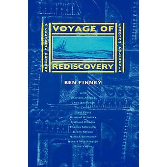 Voyage of Rediscovery - A Cultural Odyssey Through Polynesia by Ben R.
