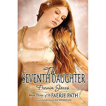 Le chemin d'accès Faerie #3: La septième fille: livre III de la trajectoire de Faerie