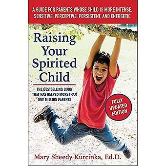 Élever votre enfant fougueuse: Un Guide pour les Parents dont l'enfant est plus Intense, sensible, Perceptive, persistants...