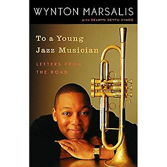 Para um jovem músico de Jazz: cartas da estrada