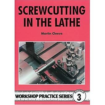 Screw-cutting in the Lathe (Workshop Practice)