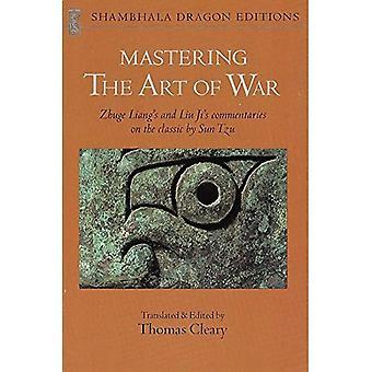 Mastering the Art of War: commentaires de Zhuge et de Liu Ji sur le classique de Sun Tzu (éditions Shambhala Dragon)