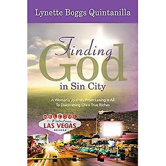 Finding God in Sin City: A Woman S Journey from Losing It All to Finding Life S True Riches