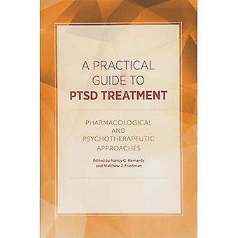En praktisk Guide till PTSD behandling: farmakologisk och psykoterapeutiska metoder