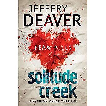 Solitude Creek: Kathryn Dance bok 4 (Kathryn Dance thrillers)