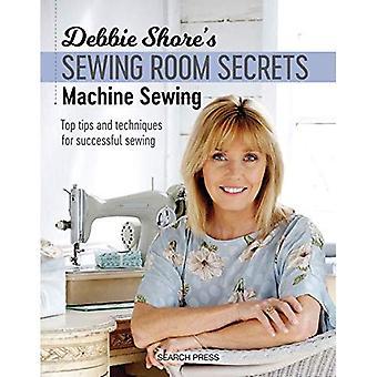 Debbie Ufer Nähen Zimmer Geheimnisse: Maschine Nähen: Top Tipps und Techniken für erfolgreiche Nähen (Debbie Ufer Nähen Zimmer Geheimnisse)
