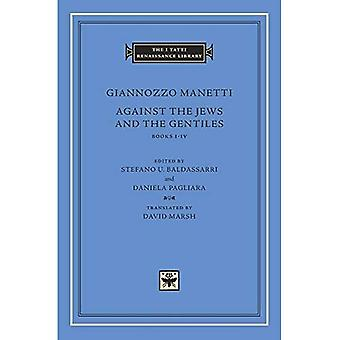 Against the Jews and the Gentiles: Books I Iv (The I Tatti Renaissance Library)