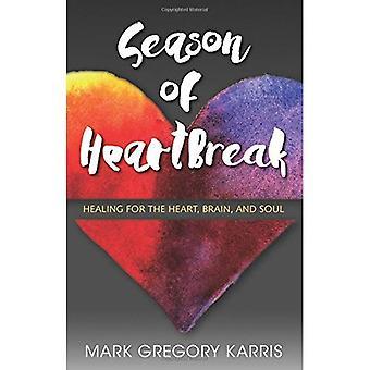 Season of Heartbreak: Healing for the Heart, Brain, and Soul