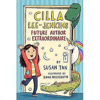 Cilla Lee-Jenkins: framtida författare Extraordinaire (Cilla Lee-Jenkins)