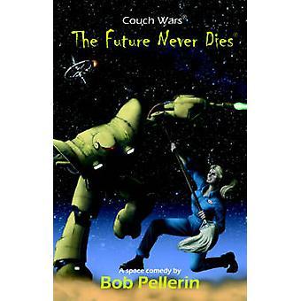Zukunft nie stirbt der von Pellerin & Bob