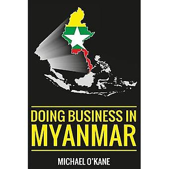 Doing Business in Myanmar by OKane & Michael