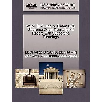 W. M. C. A. Inc v. Simon U.S. Supreme Court afschrift van Record met ondersteuning van de pleidooien door zand & LEONARD B