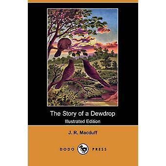 Het verhaal van een Dauwdruppel Illustrated Edition Dodo pers door Macduff & J. R.