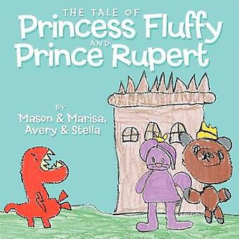 The Tale of Princess Fluffy and Prince Rupert by Mason amp Marisa & Avery amp Stella