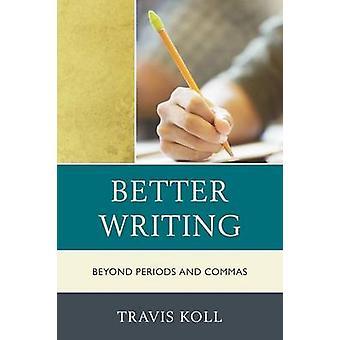 Better Writing by Travis J. Koll