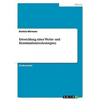 Entwicklung eines Werbe und Kommunikationskonzeptes by Hrmann & Daniela