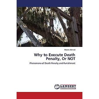 Why to Execute Death Penalty Or NOT by Ahmed Moeen