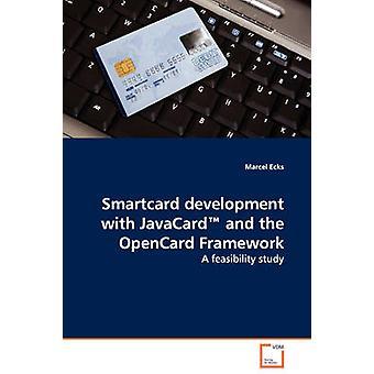 Sviluppo di smartcard con JavaCard e lo studio di fattibilità di OpenCard Framework A di Ecks & Marcel