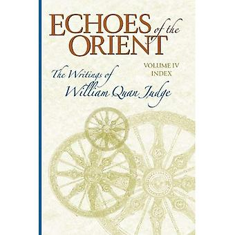 Echoes of the Orient - Volume 4: The Writings of William Quan Judge
