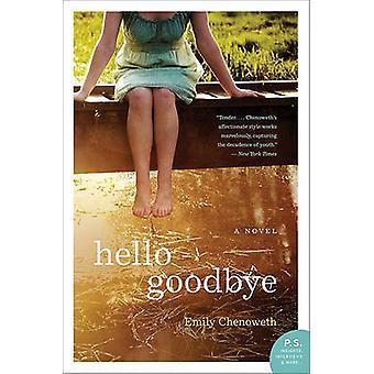 Hello Goodbye by Emily Chenoweth - 9780062034601 Book