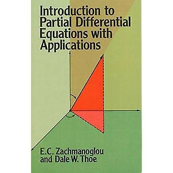 Introduction to Partial Differential Equations with Applications by E