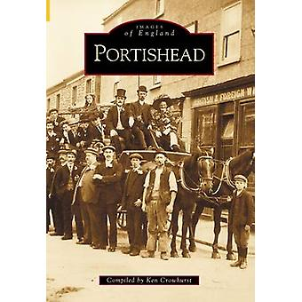 Portishead by Kenneth Crowhurst - 9780752422404 Book