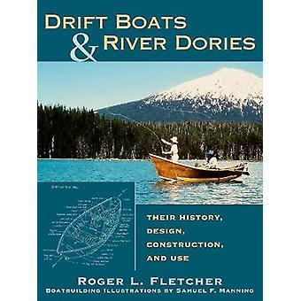 Drift Boats & River Dories - Their History - Design - Construction - a