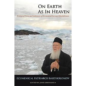On Earth as in Heaven - Ecological Vision and Initiatives of Ecumenica