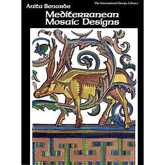Mediterranean Mosaic Designs by Anita Benarde - 9780880450492 Book