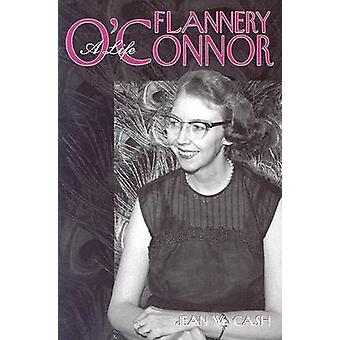Flannery O'Connor - A Life by Jean Cash - 9781572333055 Book
