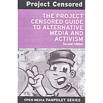 Project Censored Guide To Alternative Media & Activism by Project
