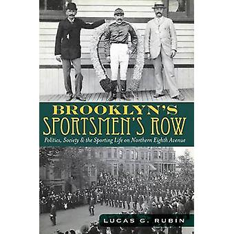 Brooklyn's Sportsmen's Row - Politics - Society & the Sporting Life on