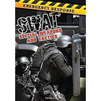 Swat - Special Weapons and Tactics by Tom Greve - 9781627177764 Book