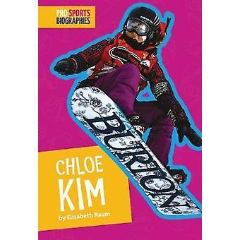 Chloe Kim by Elizabeth Raum - 9781681521657 Book