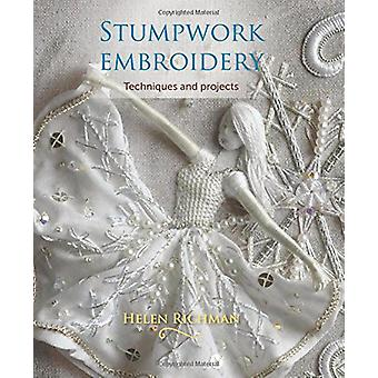 Stumpwork Embroidery - Techniques and Projects by Helen Richman - 9781