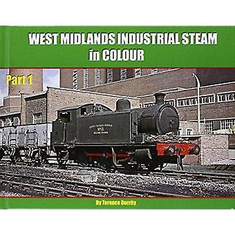 West Midlands Industrial Steam in Colour - Part 1 by Terence Dorrity -