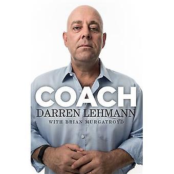 Coach by Darren Lehmann - 9781925324778 Book
