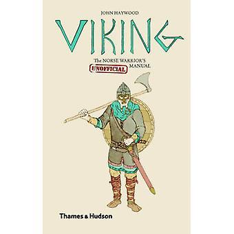 Viking - der nordischen Krieger (inoffizielle) Handbuch von John Haywood - 978