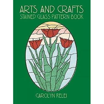 Arts amp Crafts Stained Glass Pattern Book by Carolyn Relei