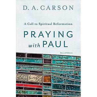 Rukoileminen Paulin kanssa, kirjoittanut D. A. Carson