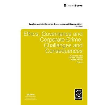 Ethics Governance and Corporate Crime Challenges and Consequences by Said & Roshima