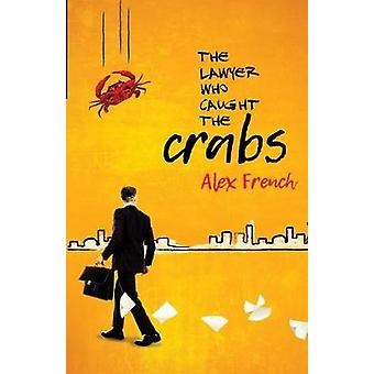 The Lawyer Who Caught The Crabs von French & Alex