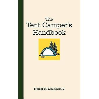 The Tent Campers Handbook by Douglass & Frazier M. & IV