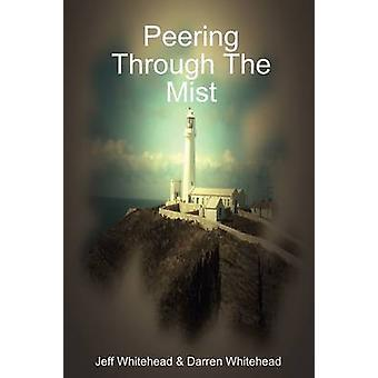Peering Through The Mist by Whitehead & Darren