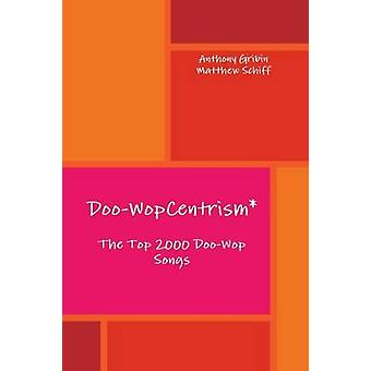 DooWopCentrism  The Top 2000 Songs by Gribin & Anthony