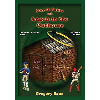 Royal Pains and Angels in the Outhouse by Saur & Gregory