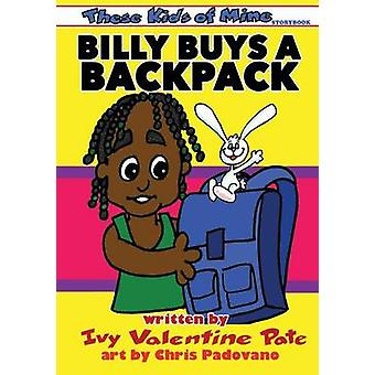 Billy Buys A Backpack by Valentine Pate & Ivy