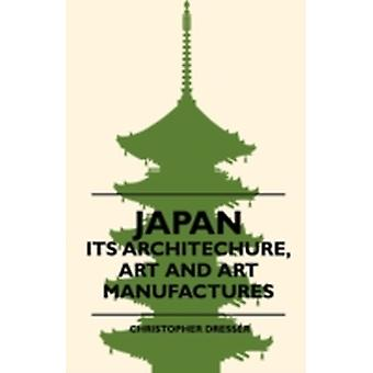 Japan  Its Architechure Art And Art Manufactures by Dresser & Christopher