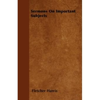 Sermons On Important Subjects by Harris & Fletcher